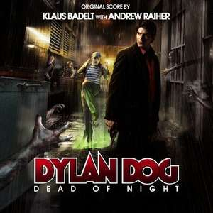 Dylan Dog: Dead Of Night (Klaus Badelt & Andrew Raiher, Soundtrack)