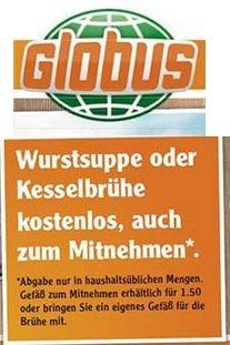 [Globus Neustadt a. d. Wstr.] verschenkt Wurstsuppe und Kesselbrühe zum Gleichessen und Mitnehmen