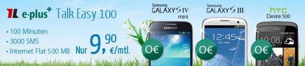 HTC Desire 500,Samsung Galaxy S3 oder S4 mini + Internet Flat + 3000 SMS + 100 min nur 9,90€ im Monat