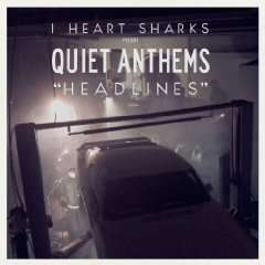 Amazon MP3 gratis Song der Woche:  I Heart Sharks -  Headlines (Quiet Anthems)