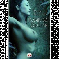 """Antideal: e-Book """"Bambusblüten"""" von Didier Beauchamps umsonst (Erotischer Roman)"""