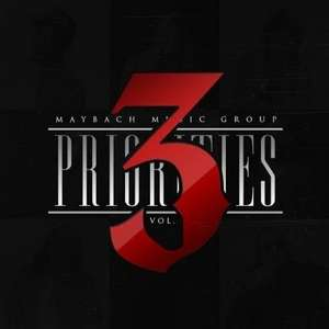 Maybach Music Group - Priorities Vol. 3 - Kostenloser Download des MMG Promotapes [HIPHOP]