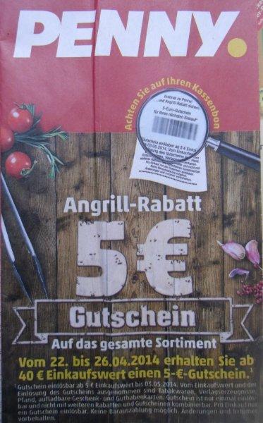 [Bundesweit]  5 € Gutschein PENNY (offline) bei Einkauf 22.- 26.04.2014 (40 € MEW), Einlösung bis 03.05.2014 (5 € MEW)