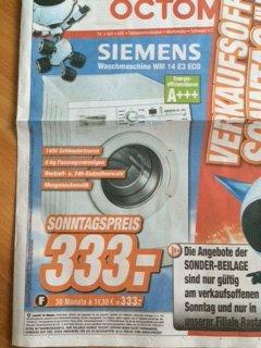 [Lokal Expert Octomedia Rastatt] Waschmaschine A+++ Siemens WM 14 E 3 Eco für 333 € statt 440 € u. weitere Angebote