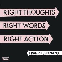 Nur heute: Amazon MP 3 Album: Franz Ferdinand - Right Thoughts, Right Words, Right Action für 3,99€