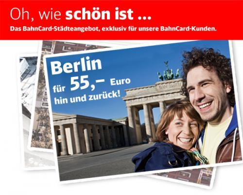 Bahncard-Newsletter-Spezial: Für BC-Inhaber  der DB + 1 Mitreisender für jeweils 55€ Hin/Rück nach BERLIN bis 21.08.11 mit persönlichem Zugangscode
