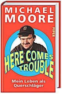 Michael Moore - Here Comes Trouble für 4,99€ @Hugendubel