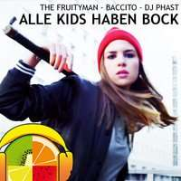 Marteria - Alle KIDS Haben Bock (The Fruityman, baccito, DJ Phast REMIX)