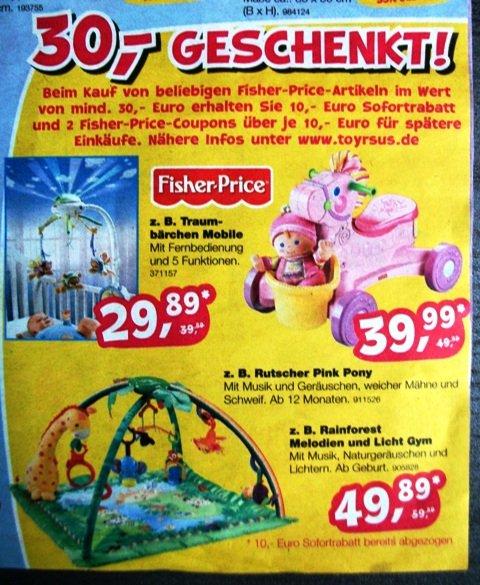 Toys r us + Fisher Price Deal  10€ RAbatt (MBW 30 € )+ 2 x 10 € Fisher Price Gutschein (Ohne MBW)