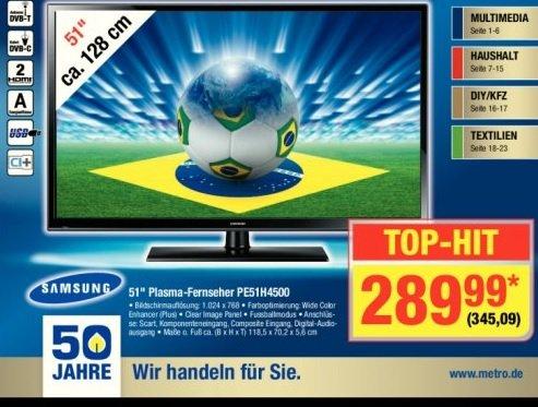 [Metro] 05.06-18.06.2014 Samsung PE51H4500 für 345,09€ (@geizhals ab 499,50€)
