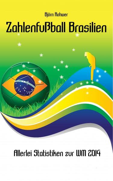 [eBook] Zahlenfußball Brasilien - Statistiken zur WM 2014 kostenlos