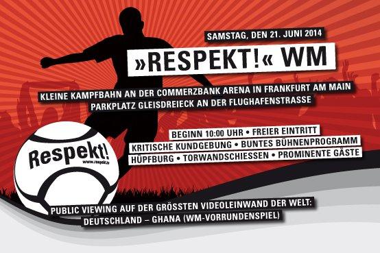 [Lokal Frankfurt] Die »Respekt!« WM  am 21.06.14 (Sa) 10-18 Uhr
