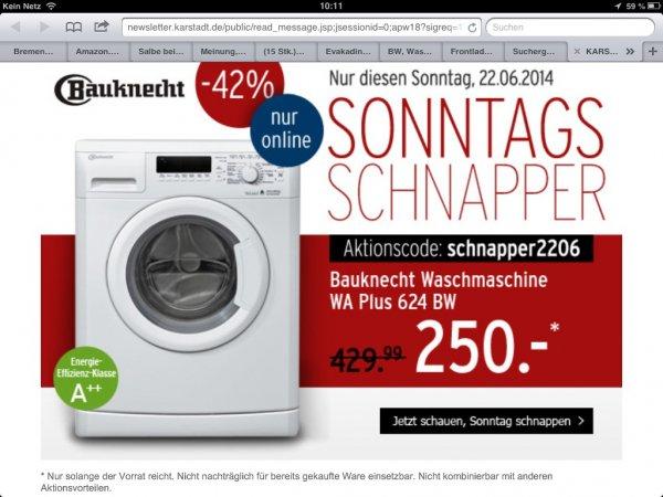 [KARSTADT] ONLINE Bauknecht WA PLUS 624 BW, Waschmaschine, A++ 250€ + 29€ Versand nur am 22.06.