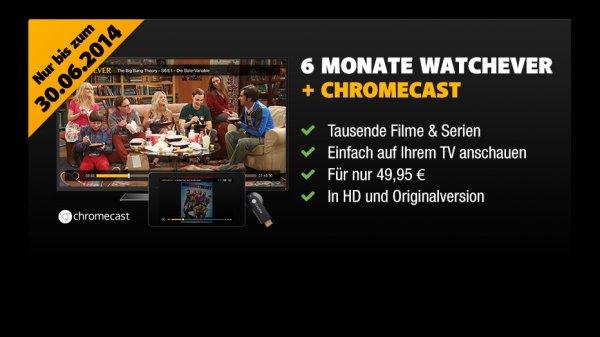 [Watchever] 6 Monate Serien & Filme + Chromecast für 49,95 - Gültig bis 30.06.2014