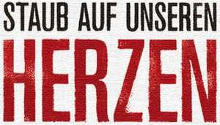 """16.7.2014 - Köln - Eintritt frei - Film """"STAUB AUF UNSEREN HERZEN"""" im Filmforum im Museum Ludwig um 19 Uhr"""