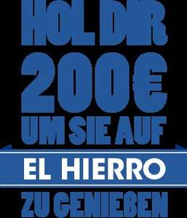 200 Euro bei Besuch von EL HIERRO
