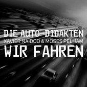 Xavier Naidoo & Moses Pelham - (Song) Wir fahren Gratis @iTunes