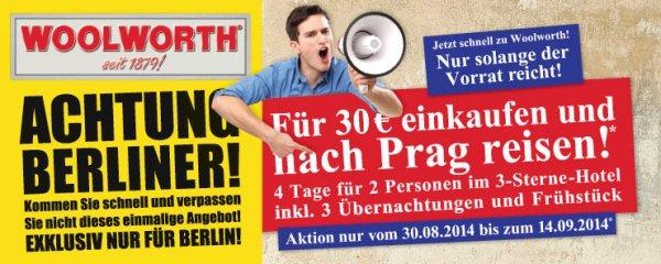 Lokal: Berlin - Für 30 € bei WOOLWORTH einkaufen und 4 Tagesreise für 2 P. nach Prag erhalten