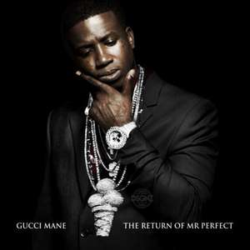 Gucci Mane - The Return Of Mr. Perfect (Album) MP3 Download