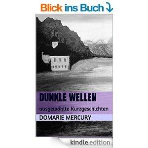 Amazon -  Dunkle Wellen - ausgewählte Kurzgeschichten [Kindle Edition] für nur 99 cent