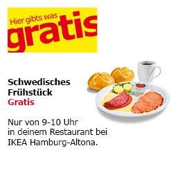 lokal IKEA Hamburg Altona gratis Croissant&Kaffee (zwischen 8-9Uhr) & Schwedenfrühstück (zwischen 9-10Uhr)