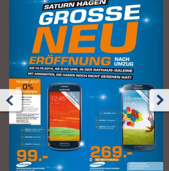 Lokal: Saturn Hagen / Samsung s3 mini 99€ / Samsung s4 269€ / viele anderen Angebote / Neueröffnung