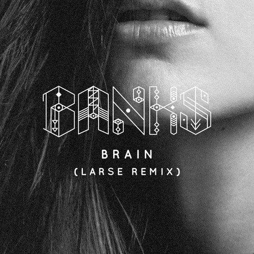Free-Track: Banks - Brain (Larse Remix) (Deep-House)