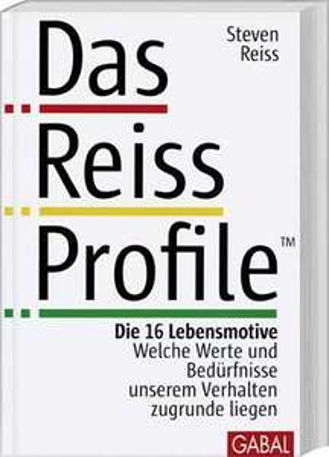 """""""Steven Reiss - Das Reiss Profile"""": Wer wir wirklich sind: 16 Lebensmotive"""