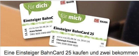 Eine DB Einsteiger Bahncard 25 (3 Monate Gültig) kaufen und 2 erhalten ! 19€ 2. Klasse 39€ 1. Klasse