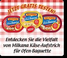 Milkana Ofen Baguette: Jetzt gratis testen! - Bei Couponeinsatz kleiner Gewinn möglich.