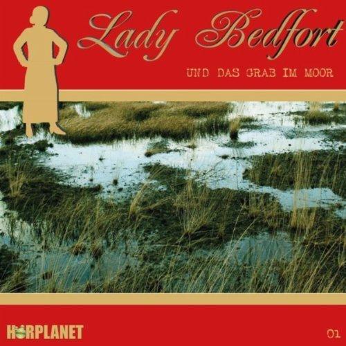 Lady Bedfort - Folge 1 - Das Grab im Moor (Hörplanet)