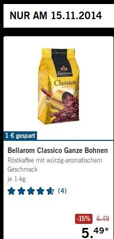 Lidl: 1-KG Bellarom Classico Ganze Bohnen 5,49€ / Sa 15.11.2014