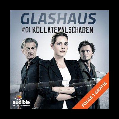 """[Audible]Die erste Folge der neuen Hörspielserie """"Glashaus"""""""