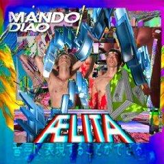 Amazon MP3 Album: Mando Diao - Aelita ( Album aus 2014) Nur 2,99 €