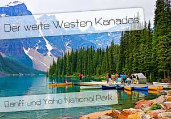 Wandkalender 2015: Der weite Westen Kanadas im Format A2