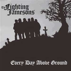 [Gratis-MP3-Album] The Fighting Jamesons - Everyday Above Ground @Noisetrade