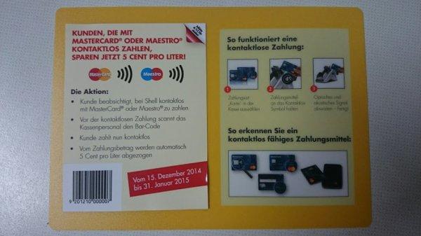 Update:5 Cent pro Liter sparen für kontaktloses bezahlen mit Mastercard oder Maestro bei Shell bis 31.01.15 + 1 Cent ADAC Rabatt = 6 Cent pro Liter Rabatt