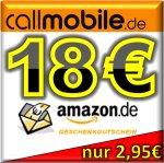 Callmobile mal wieder 10€ Startguthaben und 18 € Amazon Gutschein