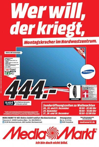 Samsung 40 H 6470  für 444,- im MediaMarkt Nordwestzentrum Frankfurt