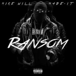 [Free MP3-Mixtape] Mike Will Made It - Ransom