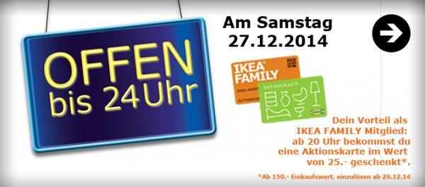 IKEA [Saarlouis] lange Nacht 27.12.2014 ab 20 Uhr 25€ Aktionskarte ab 150€ Einkaufswert
