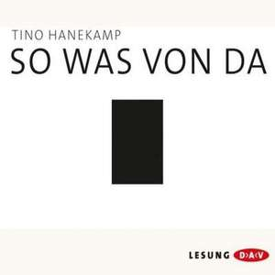 """[Online] Hörspiel """"So was von da"""" von Tino Hanekamp"""