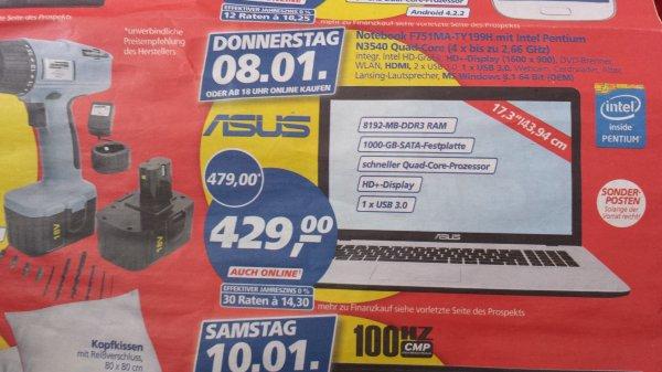 [real] [eventuell nur in Hürth] ASUS F751MA-TY199H am 08.01.2015 für 429 €