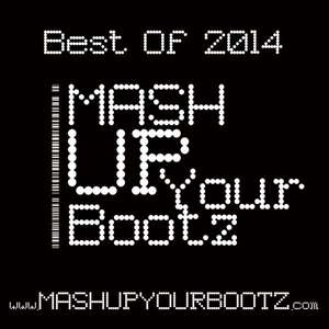 """[Free MP3 Sampler/Mixtape] Mash-Up Your Bootz Party """"Best of 2014"""""""
