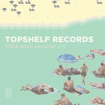 [bandcamp.com] Topshelf Records - 2011-2014 Digital Sampler (Label Sampler No. 6-9) 318 Tracks MP3/FLAC weitere Formate kostenlos