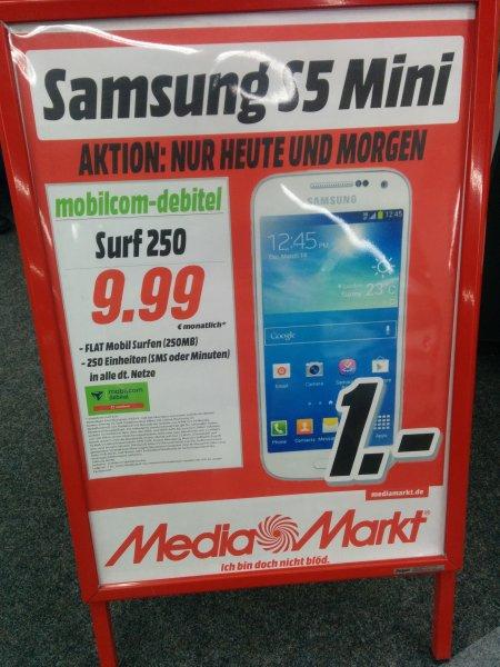 Mediamarkt Fellbach (Nähe Stuttgart) mobilcom debitel Vodafone-Netz Internetflat 250MB bei 7,2Mbit/s, 250 Einheiten Minuten/SMS in alle deutschen Netze mit Samsung S5 Mini für 1 EUR Zuzahlung