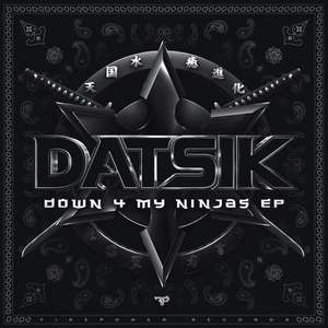[Free MP3s] Datsik – Down For My Ninjas EP  @THEMUSICNINJA
