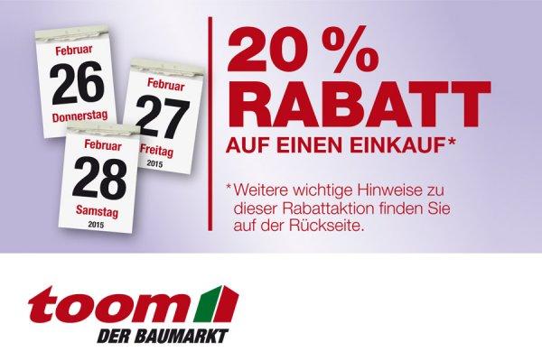 TOOM 20% Rabatt auf einen Einkauf vom 26. bis 28. Februar 2015