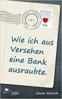 """""""Wie ich aus Versehen eine Bank ausraubte"""" (Kindle-eBook-Komödie 99ct statt 3,99€)"""