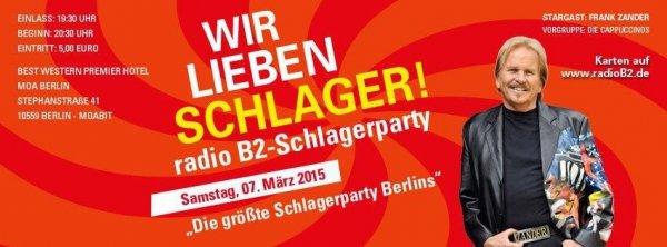 """Berlin : 07.03.2015 im """"MOA"""" Berlin: Die große """"radio B2 Schlagerparty"""" mit Frank Zander (Vorprogramm: Die Cappuccinos) Nur  Eintritt 5 €"""